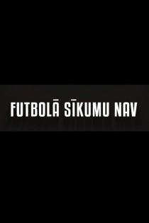 Futbolā sīkumu nav